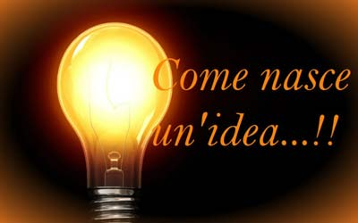 Come nasce un'idea?